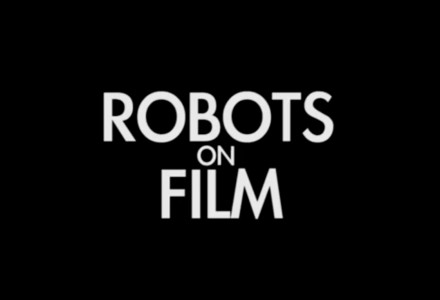Robots on Film – Ein Auszug der Roboterfilmgeschichte